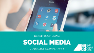 Benefits of Using Social Media to Build a Brand Part 1
